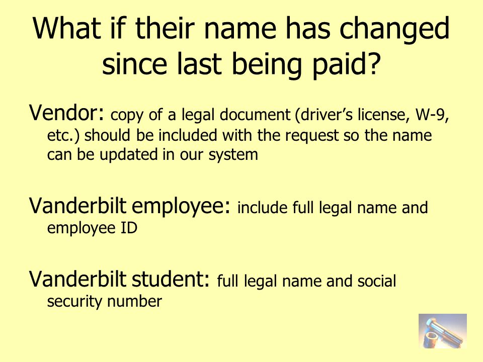 What if their name has changed since last being paid.