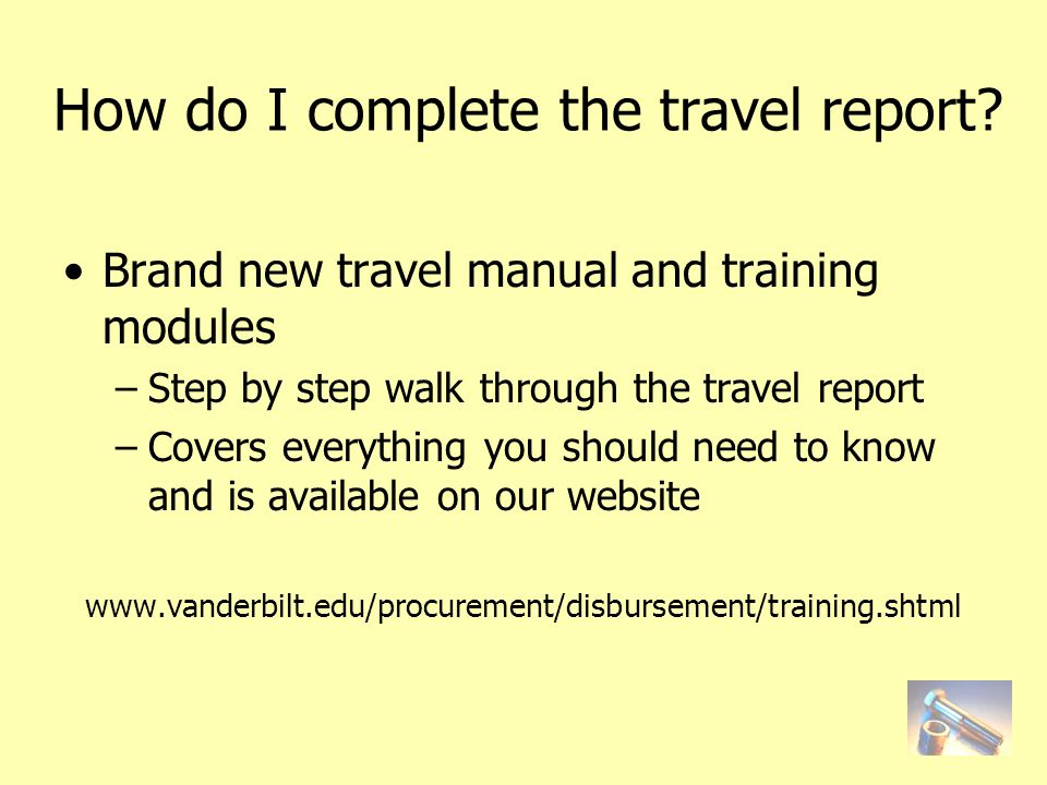 How do I complete the travel report.