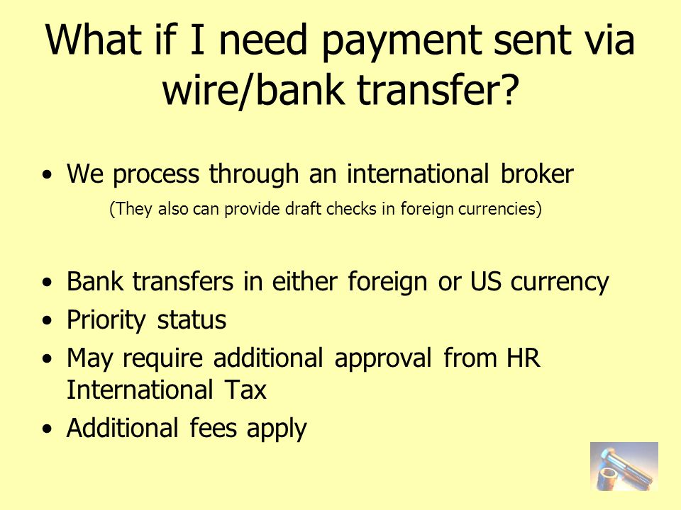 What if I need payment sent via wire/bank transfer.
