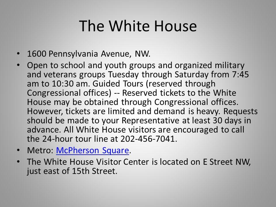 The White House 1600 Pennsylvania Avenue, NW.