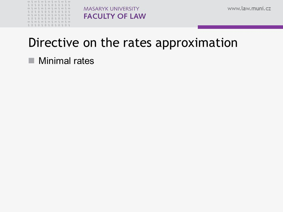 Directive on the rates approximation Minimal rates
