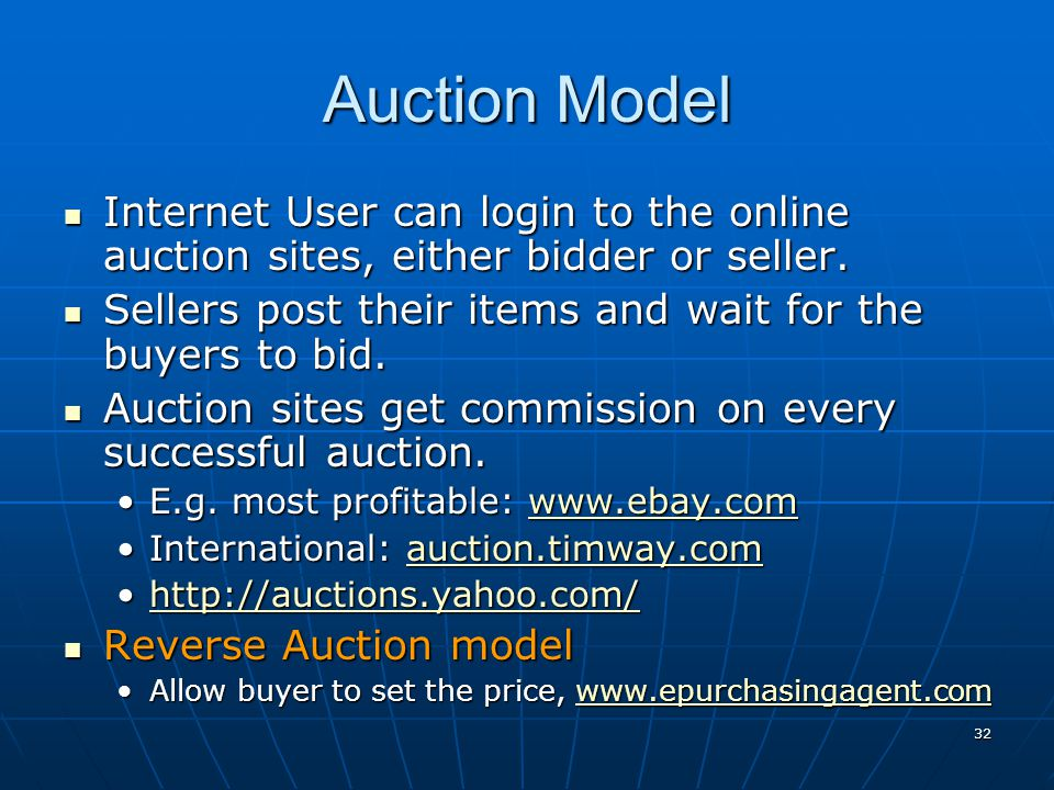 32 Auction Model Internet User can login to the online auction sites, either bidder or seller. Internet User can login to the online auction sites, ei