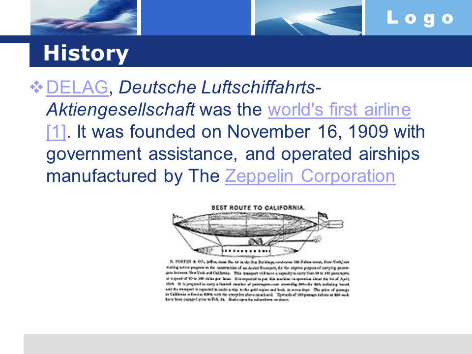 L o g o History DELAG, Deutsche Luftschiffahrts- Aktiengesellschaft was the world s first airline [1].