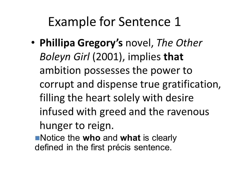 Example for Sentence 1 Phillipa Gregorys novel, The Other Boleyn Girl (2001), implies that ambition possesses the power to corrupt and dispense true g