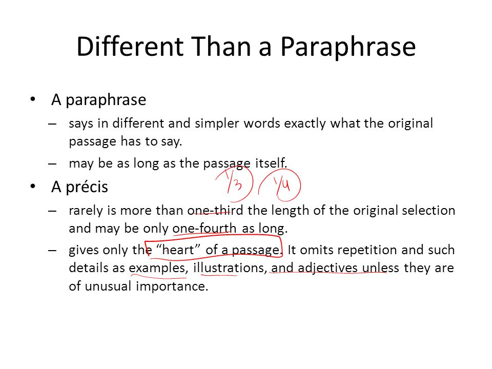 The Basic Process 4.Writing in your own words, begin the précis with a statement that encompasses the entire argument.