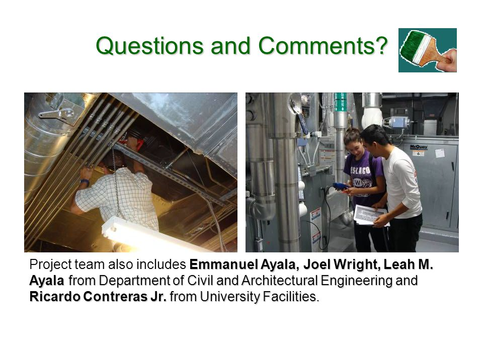Questions and Comments. Emmanuel Ayala, Joel Wright, Leah M.