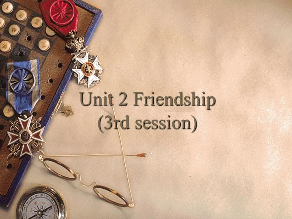 Unit 2 Friendship (3rd session)