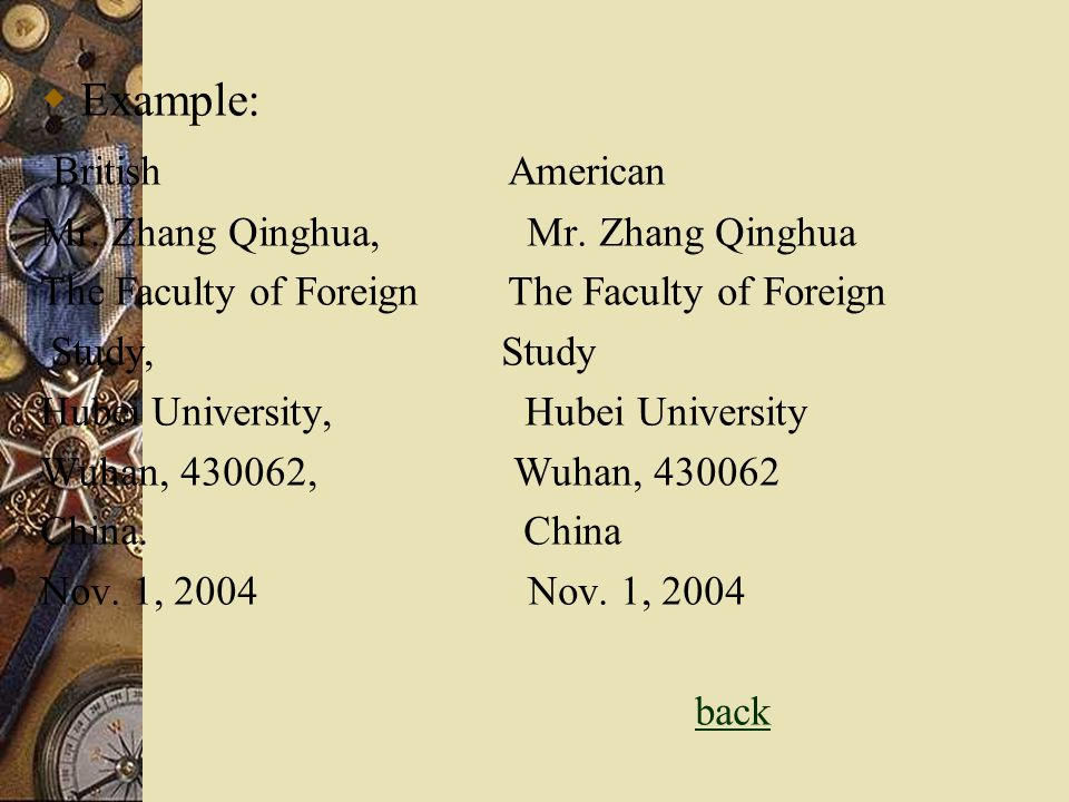 Example: British American Mr. Zhang Qinghua, Mr. Zhang Qinghua The Faculty of Foreign Study, Study Hubei University, Hubei University Wuhan, 430062, W