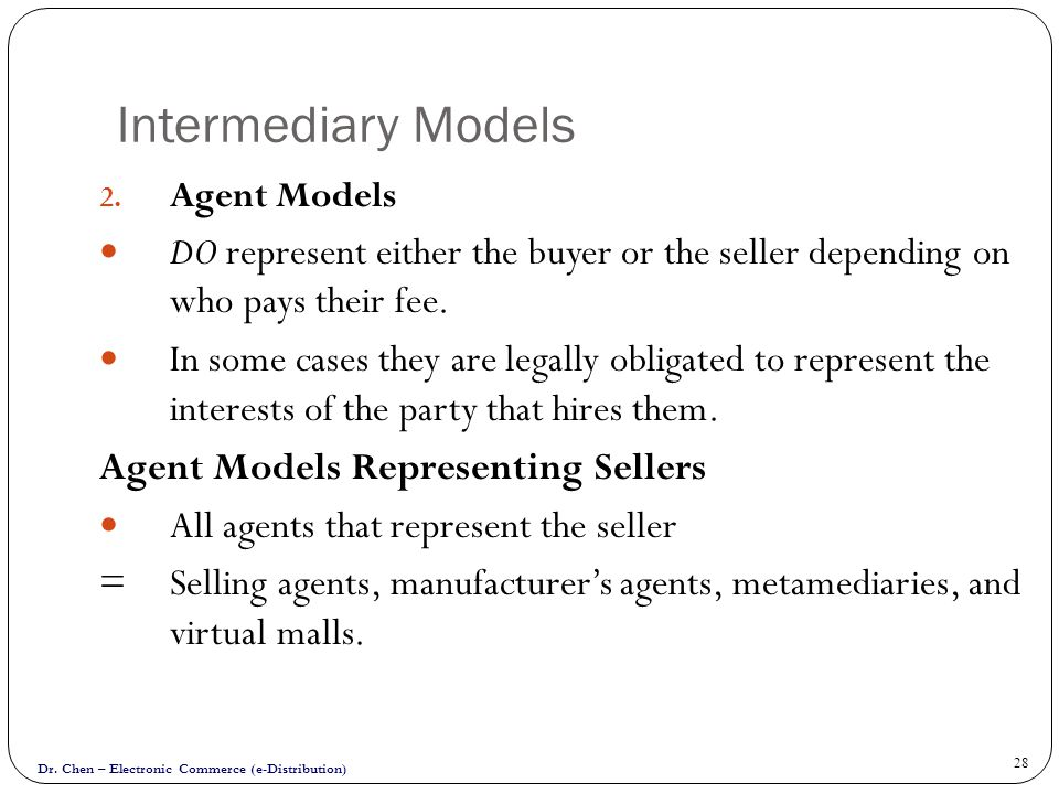 Dr.Chen – Electronic Commerce (e-Distribution) 28 Intermediary Models 2.