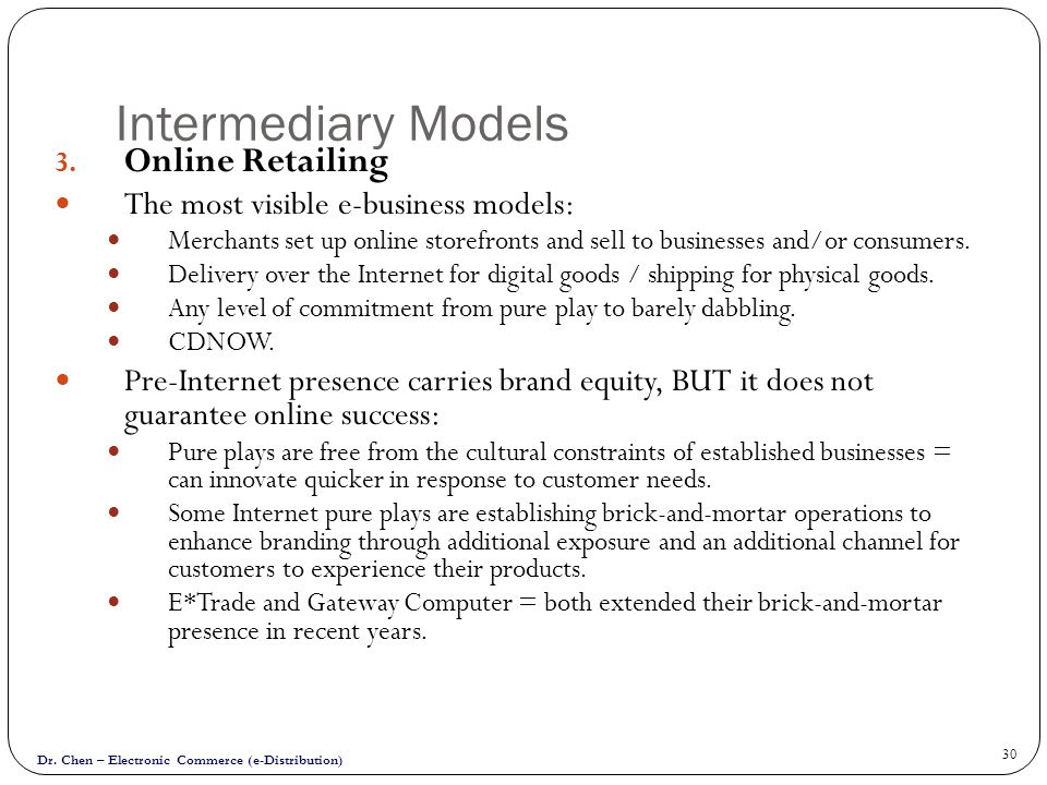 Dr.Chen – Electronic Commerce (e-Distribution) 30 Intermediary Models 3.