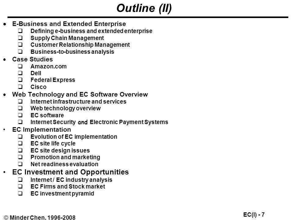 EC(I) - 108 © Minder Chen, 1996-2008 Direct-to-Customer (D-to-C) Large, global, e-energized corporations (e.g., Fortune 1000) begin to squeeze intermediary companies.