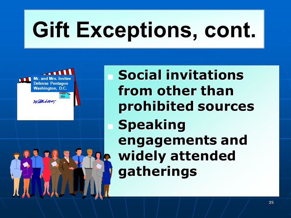 Gift Exceptions, cont. Gifts based on personal relationships Gifts based on personal relationships Gifts based on outside employment Gifts based on ou