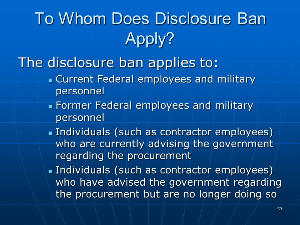 Bans Disclosing contractor bid or proposal or source selection information (for competitive procurements) Disclosing contractor bid or proposal or sou