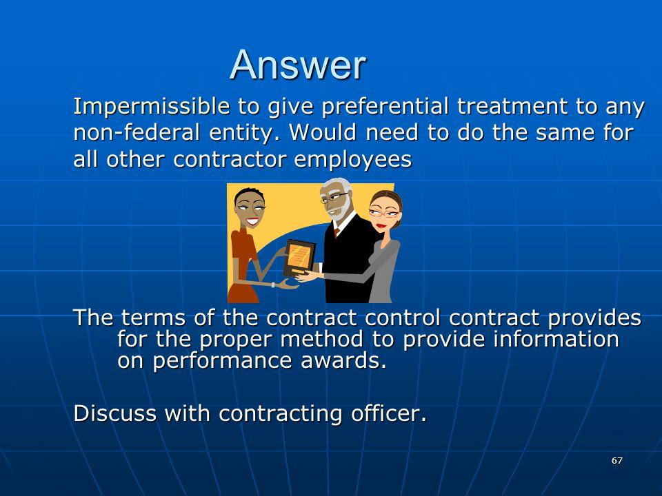 Contractors SCENARIO: SCENARIO: You are the administrative staff supervisor for an organization. The receptionist for your organization is a contracto