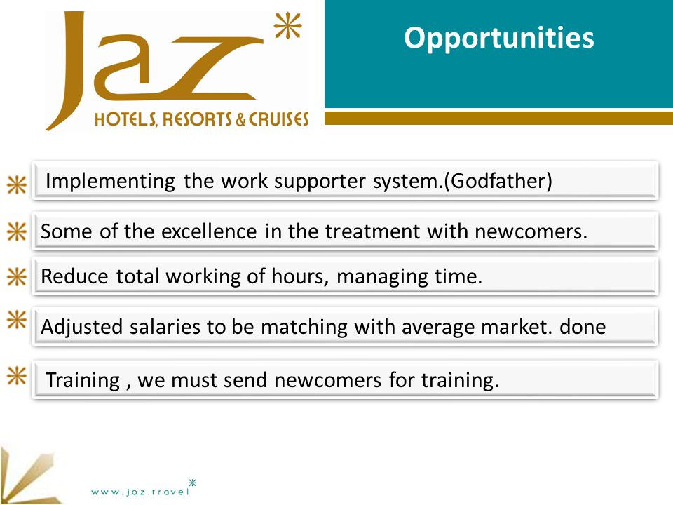 Opportunities Implementing the work supporter system.(Godfather) Some of the excellence in the treatment with newcomers.