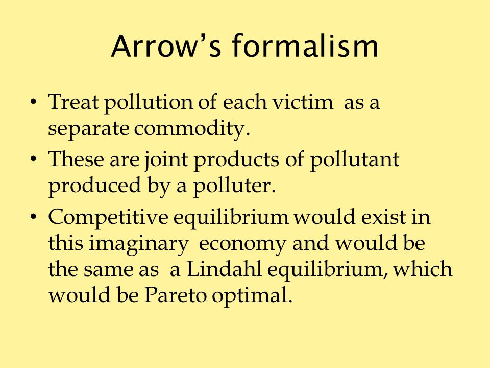 Arrows formalism Treat pollution of each victim as a separate commodity.