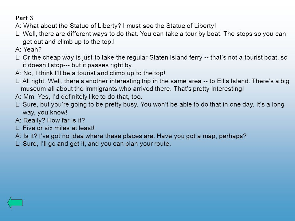 P art 3 A: What about the Statue of Liberty.I must see the Statue of Liberty.
