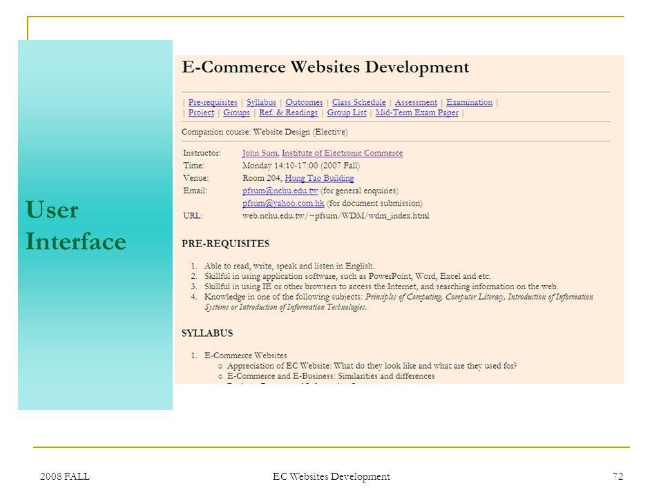 2008 FALL EC Websites Development 72 User Interface