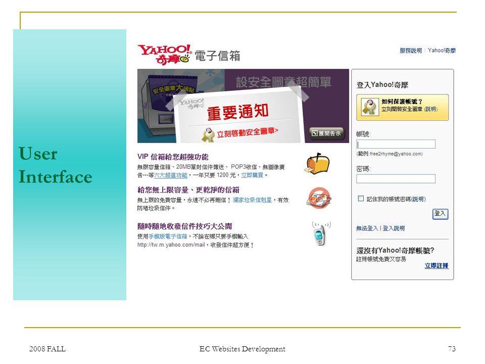 2008 FALL EC Websites Development 73 User Interface