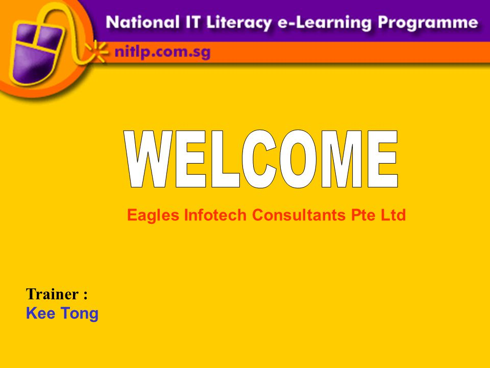 Eagles Infotech Consultants Pte Ltd Trainer : Kee Tong