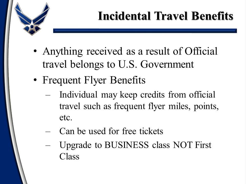 Anything received as a result of Official travel belongs to U.S.