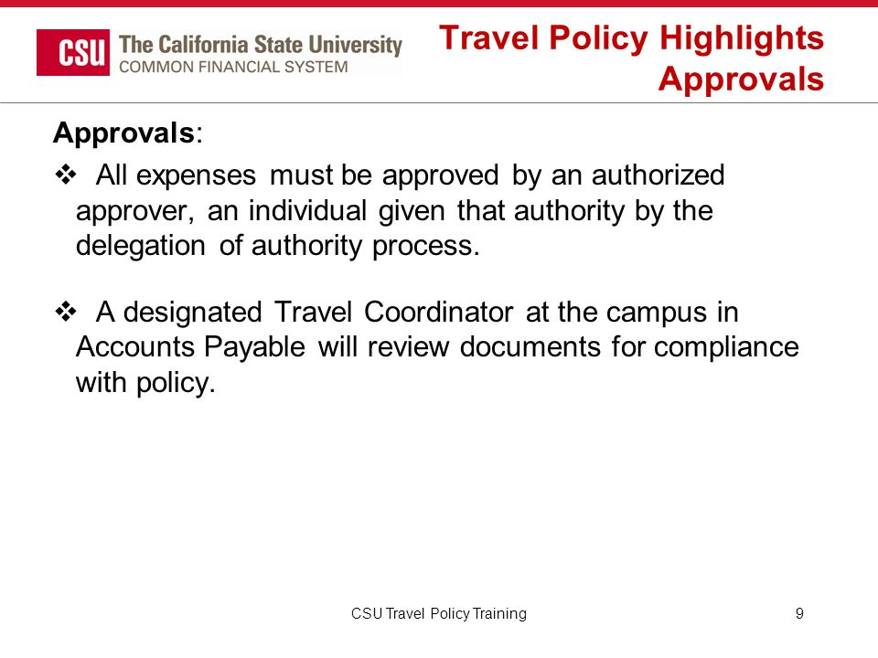 CSU Travel Procedures Introduction The procedures are organized by type of travel: -Short term (less than 30 days) or longer term (30 days or more) -International Travel (short and longer term) Some travel reimbursements may be taxable to the individual – so be informed.
