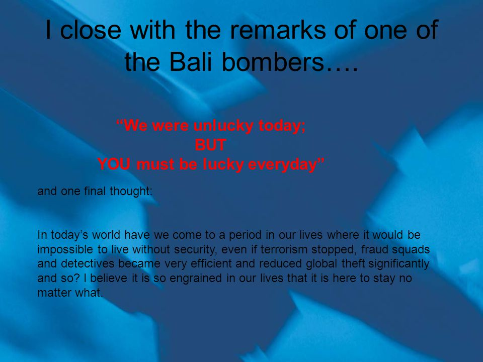 I close with the remarks of one of the Bali bombers….