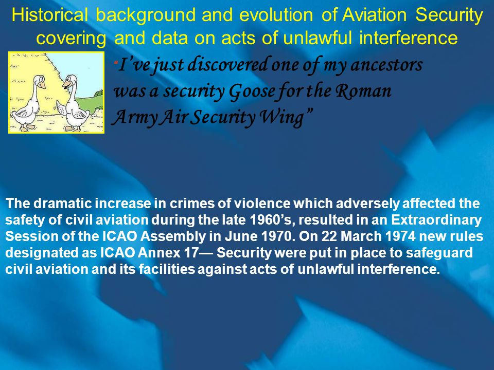 The dramatic increase in crimes of violence which adversely affected the safety of civil aviation during the late 1960s, resulted in an Extraordinary Session of the ICAO Assembly in June 1970.