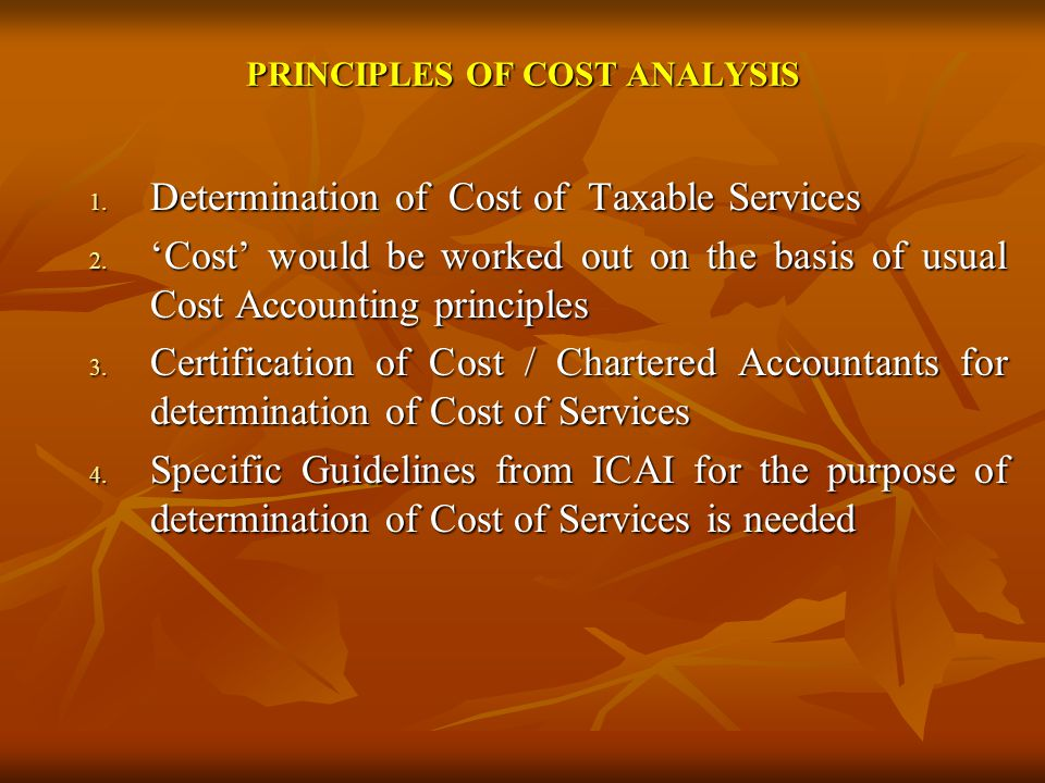 PRINCIPLES OF COST ANALYSIS 1. Determination of Cost of Taxable Services 2.