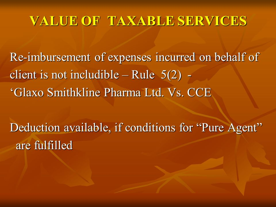 VALUE OF TAXABLE SERVICES Re-imbursement of expenses incurred on behalf of client is not includible – Rule 5(2) - Glaxo Smithkline Pharma Ltd.