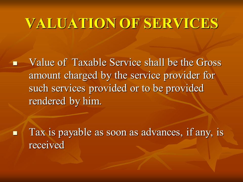 VALUATION OF SERVICES Elements to be Included for Determining Taxable Value
