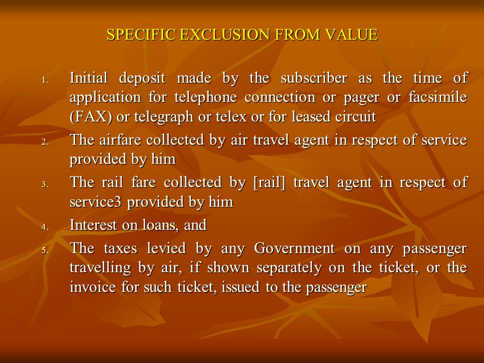 SPECIFIC EXCLUSION FROM VALUE 1.