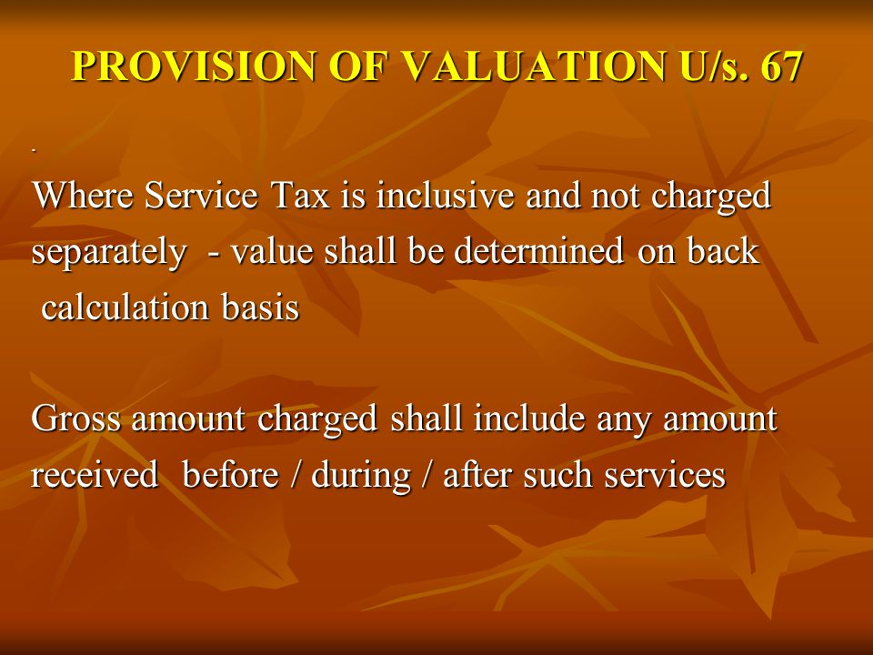 PROVISION OF VALUATION U/s. 67.