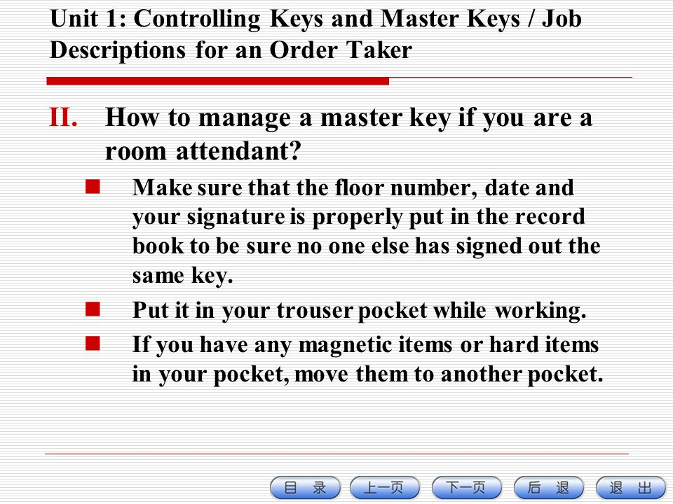 Unit 1: Controlling Keys and Master Keys / Job Descriptions for an Order Taker II.How to manage a master key if you are a room attendant.