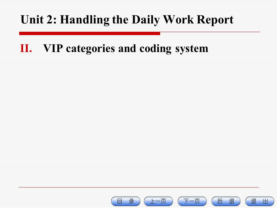 Unit 2: Handling the Daily Work Report II.VIP categories and coding system