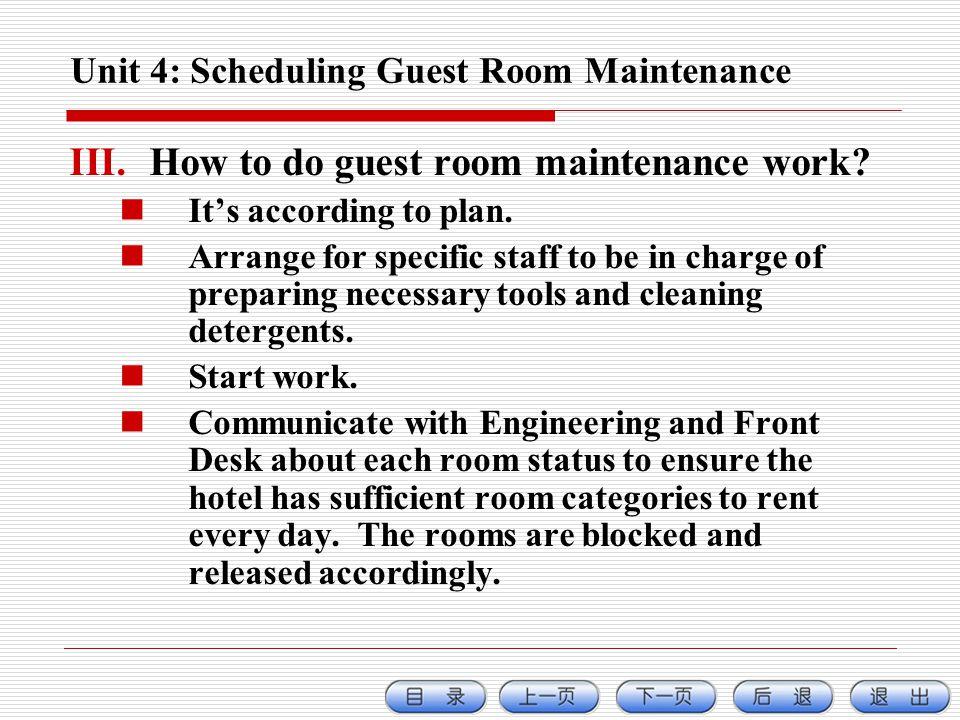 Unit 4: Scheduling Guest Room Maintenance III.How to do guest room maintenance work.