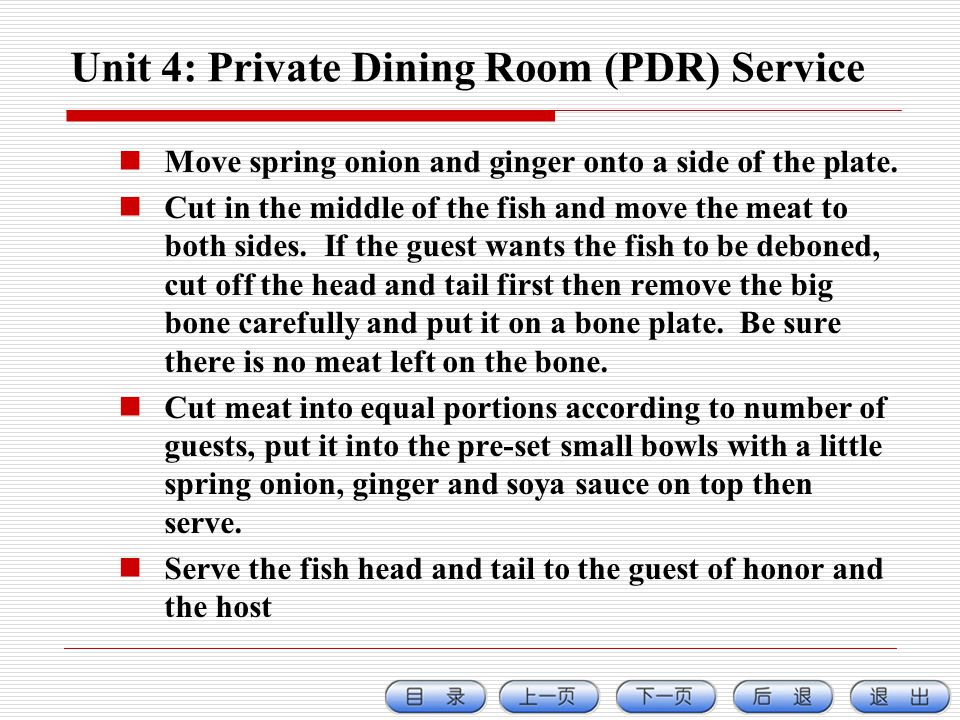 Unit 4: Private Dining Room (PDR) Service Move spring onion and ginger onto a side of the plate.