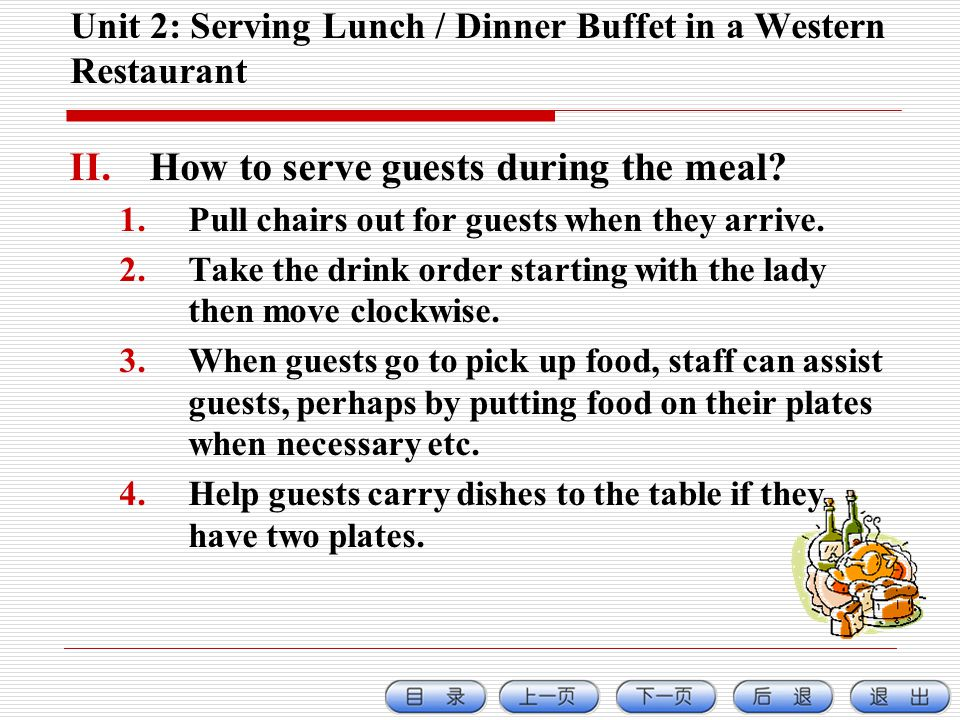 Unit 2: Serving Lunch / Dinner Buffet in a Western Restaurant II.How to serve guests during the meal.