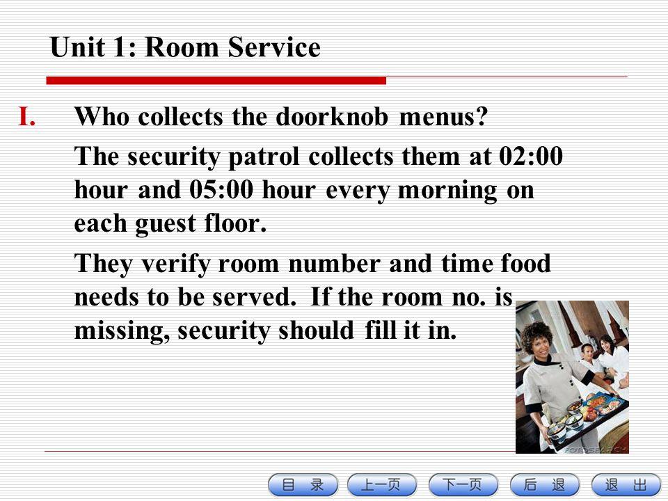 Unit 1: Room Service I.Who collects the doorknob menus.