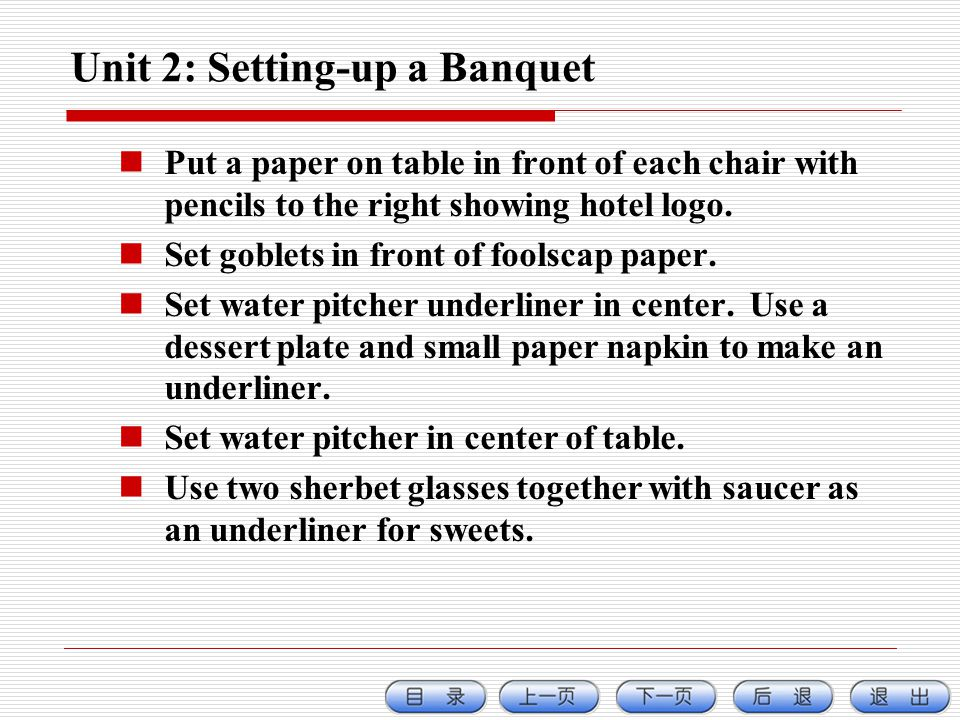 Unit 2: Setting-up a Banquet Put a paper on table in front of each chair with pencils to the right showing hotel logo.