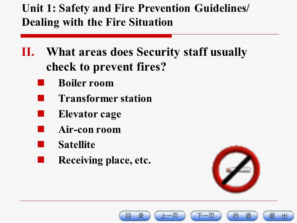 Unit 1: Safety and Fire Prevention Guidelines/ Dealing with the Fire Situation II.What areas does Security staff usually check to prevent fires.
