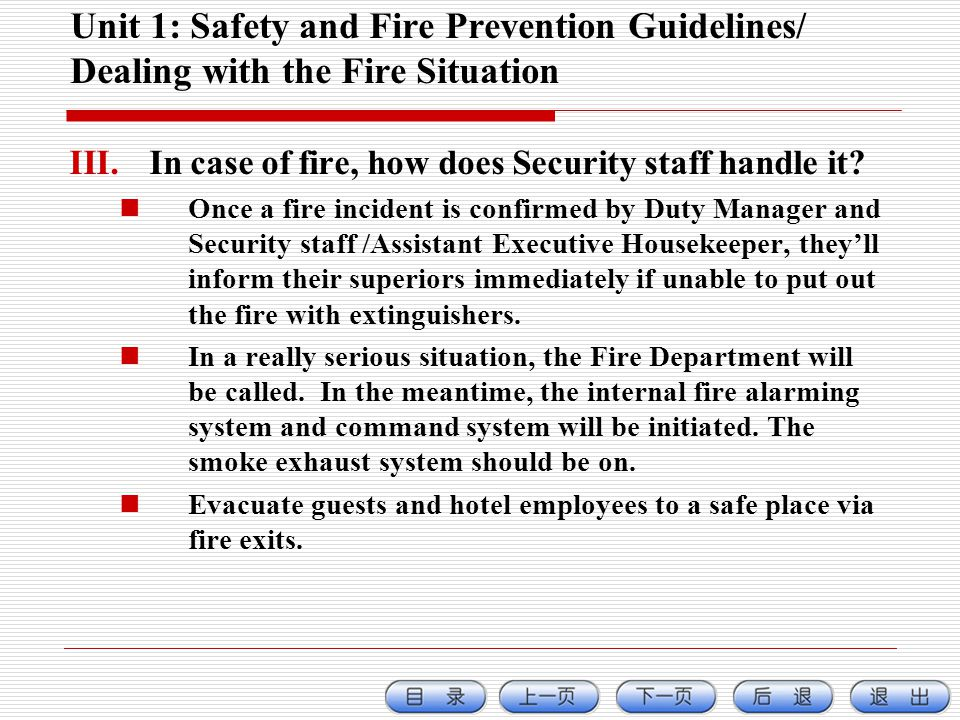 Unit 1: Safety and Fire Prevention Guidelines/ Dealing with the Fire Situation III.In case of fire, how does Security staff handle it.