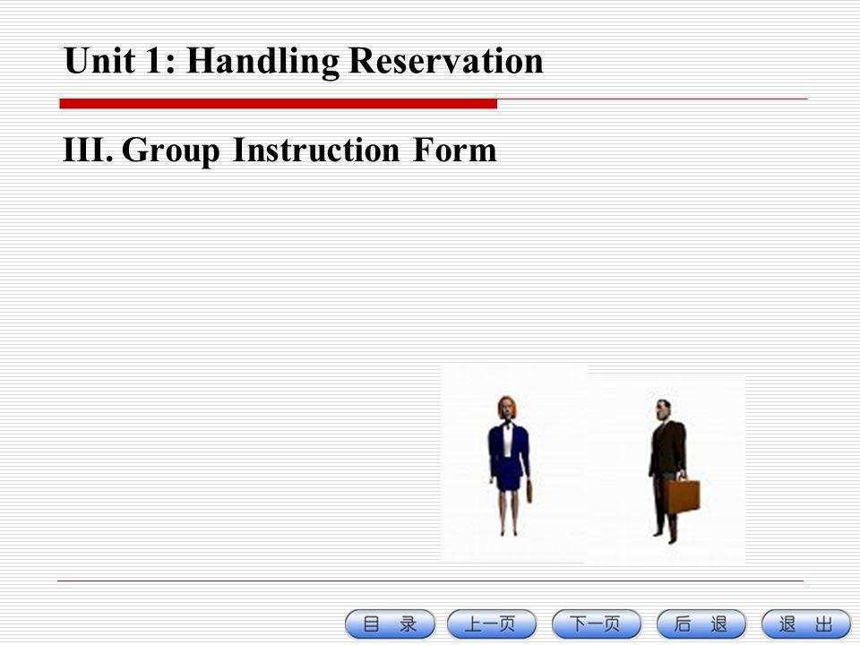Unit 1: Handling Reservation III. Group Instruction Form