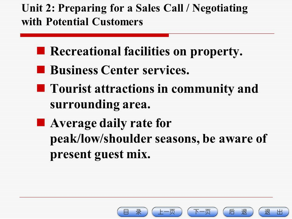 Unit 2: Preparing for a Sales Call / Negotiating with Potential Customers Recreational facilities on property.
