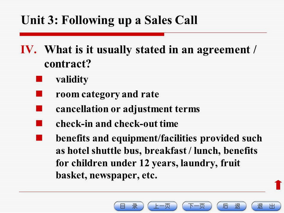 Unit 3: Following up a Sales Call IV.What is it usually stated in an agreement / contract.