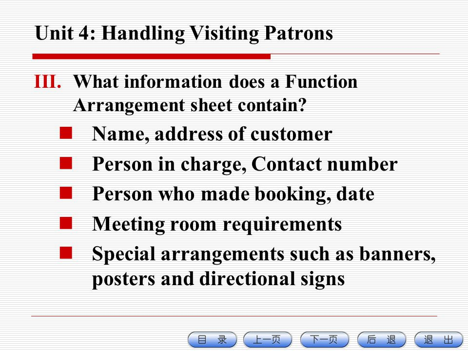 Unit 4: Handling Visiting Patrons III.What information does a Function Arrangement sheet contain.