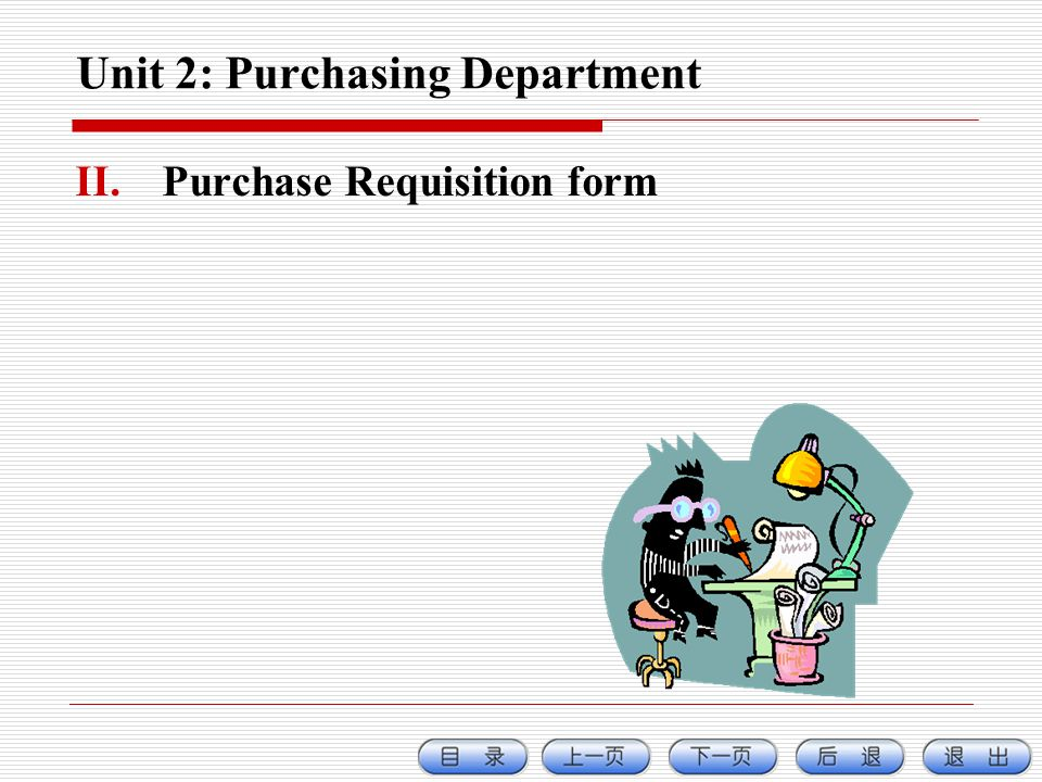 Unit 2: Purchasing Department II.Purchase Requisition form