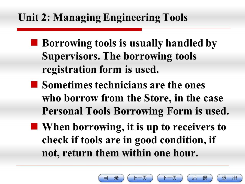 Unit 2: Managing Engineering Tools Borrowing tools is usually handled by Supervisors.