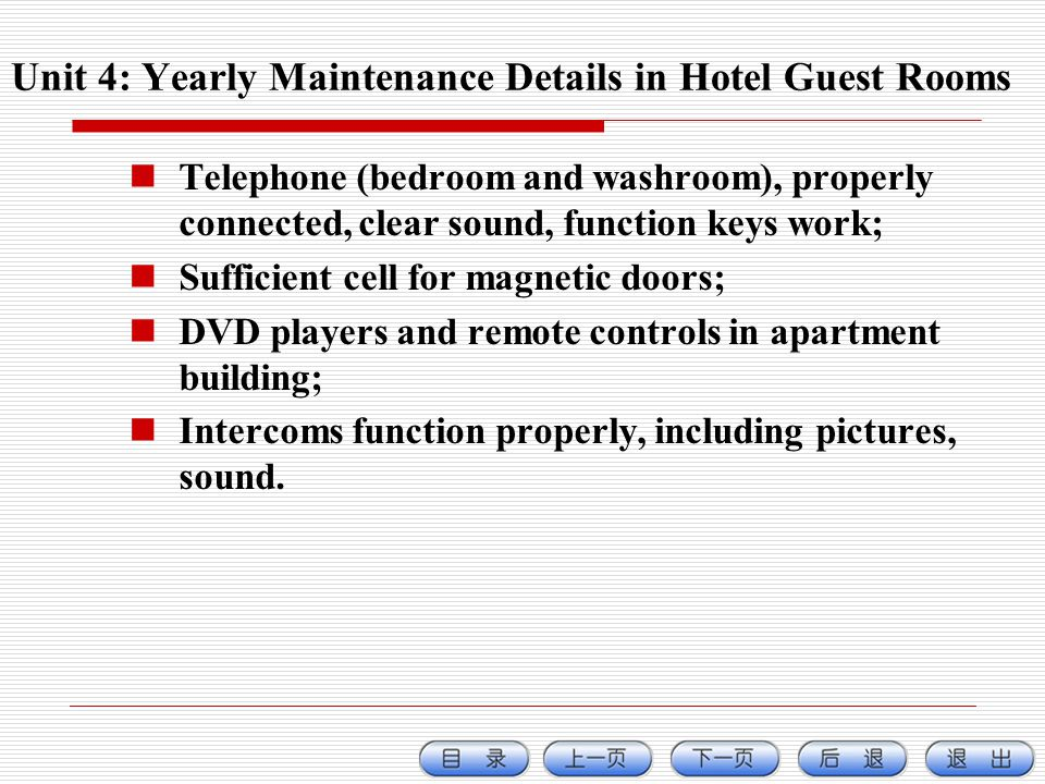Telephone (bedroom and washroom), properly connected, clear sound, function keys work; Sufficient cell for magnetic doors; DVD players and remote controls in apartment building; Intercoms function properly, including pictures, sound.