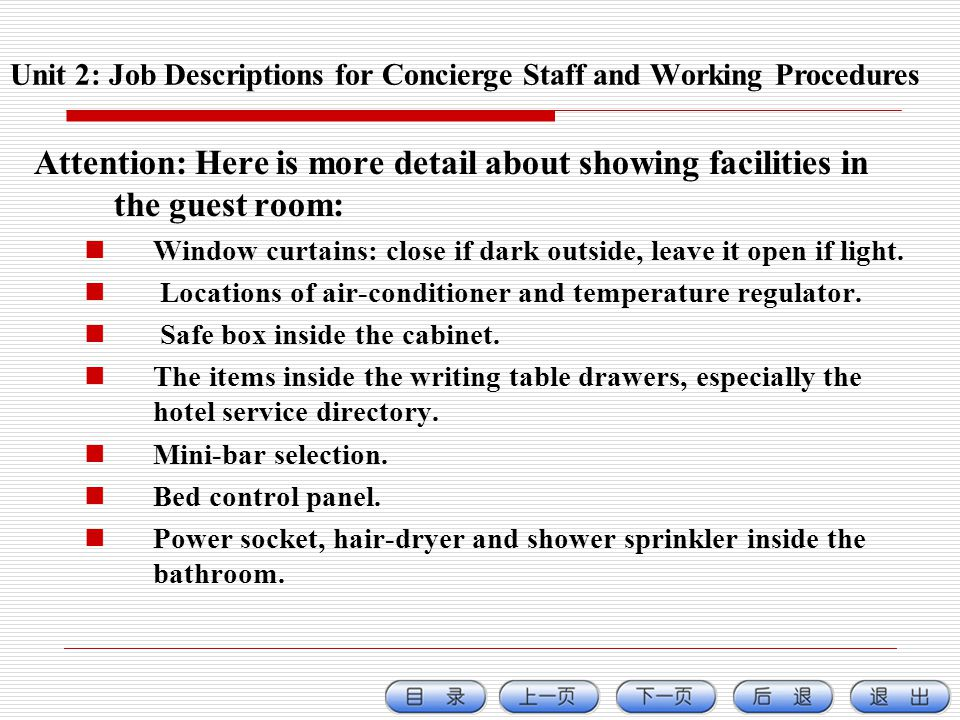 Attention: Here is more detail about showing facilities in the guest room: Window curtains: close if dark outside, leave it open if light.